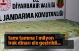 Diyarbakır'da 1 milyon dinar ele geçirildi...