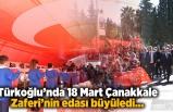 Türkoğlu'nda 18 Mart Çanakkale Zaferi'nin edası büyüledi...