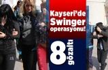 Kayseri'de 8 gözaltılı Swinger operasyonu!