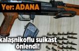 Adana'da polis kalaşnikoflu suikastı önledi!