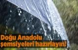 Doğu Anadolu şemsiyeleri hazırlayın!
