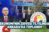 EKONOMİ'NİN ZİRVESİ 75.YILINDA ANKARA'DA TOPLANDI!