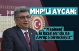 MHP'li AYCAN: ''Maalesef iş kazalarında da Avrupa birincisiyiz''