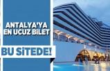 Antalya'ya en ucuz bilet bu sitede!