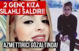 Adana'da 2 genç kıza silahlı saldırı düzenldendi! Azmettirici gözaltında!