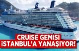 Cruise gemisi İstanbul'a yanaşıyor!