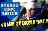Diyarbakır'da korkunç kaza! 4'ü ağır, 3'ü çocuk 8 yaralı!