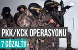 PKK/KCK OPERASYONU, 7 GÖZALTI!