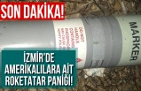 SON DAKiKA!!! İzmir'de Amerikalılara ait roketatar bulundu!
