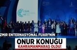 İzmir Enternasyonal Fuarı'nın onur konuğu Kahramanmaraş oldu!