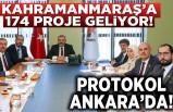 Kahramanmaraş'a 174 proje geliyor! protokol Ankara'da