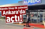 Alpedo Shop ilk şubesini Ankara'da açtı!