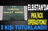 Elbistan'da PKK/KCK operasyonu!