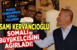 Sami Kervancıoğlu Somali Büyükelçisini ağırladı!