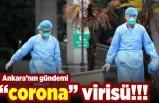 "Ankara'nın gündemi ""corona"" virüsü!!!"