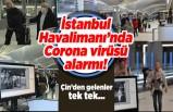 İstanbul Havalimanı'nda Corona virüsü alarmı! Çin'den gelenler tek tek...