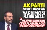 AK Parti Genel Başkan Yardımcısı Mahir Ünal: ''Rejime gereken cevaplar en ağır şekilde verilecektir!''