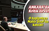 Ankara'da kritik zirve! O toplantıya Mahir Ünal'da katıldı!