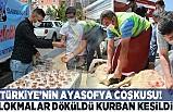 Türkiye'nin Ayasofya coşkusu! Lokmalar döküldü kurbanlar kesildi!