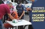 Kahramanmaraş'ta kadını polis kurtardı! facianın eşiğinden dönüldü!