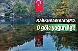 Kahramanmaraş'ta o gölü yoğun ilgi!