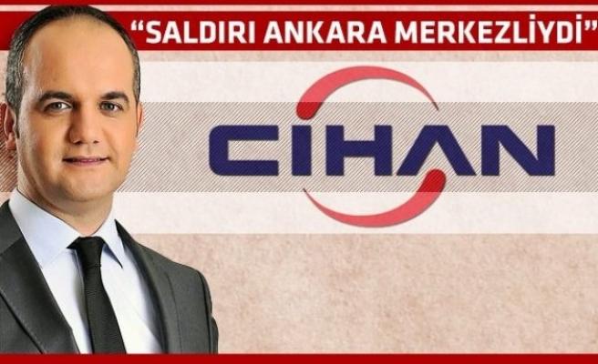 Cihan'a yapılan siber saldırı Ankara merkezliydi