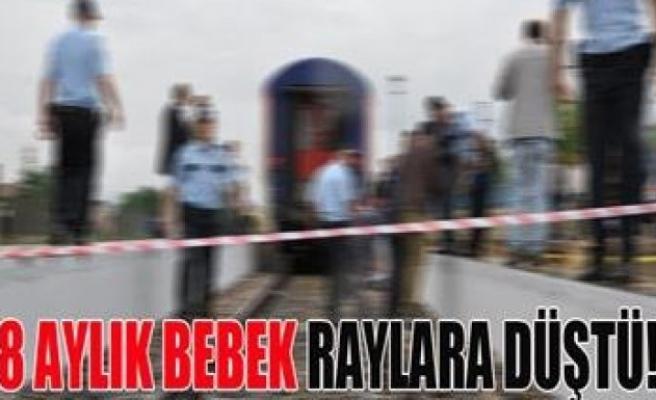 İzmir'de 8 aylık bebek rayların üzerine düştü
