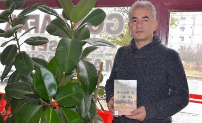 """Yazar Mehmet Gören'in """"İnsanlık uğruna"""" adlı kitabı çıktı"""