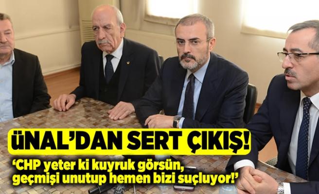 AK Partili Ünal: CHP yeter ki kuyruk görsün Geçmişi unutup hemen bizi suçluyor