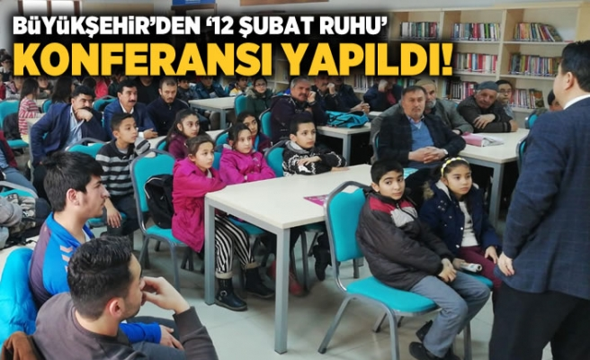 Büyükşehir'den '12 Şubat Ruhu' konferansı!