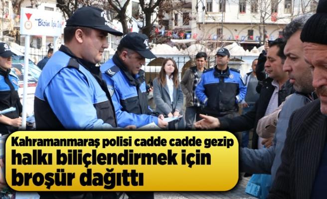 Kahramanmaraş polisi cadde cadde gezip halkı bilinçlendirdi!