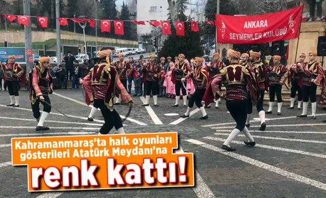 Kahramanmaraş'ta halk oyunları gösterileri Atatürk Meydanı'na renk kattı!