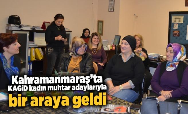 Kahramanmaraş'ta KAGİD kadın muhtar adaylarıyla bir araya geldi!