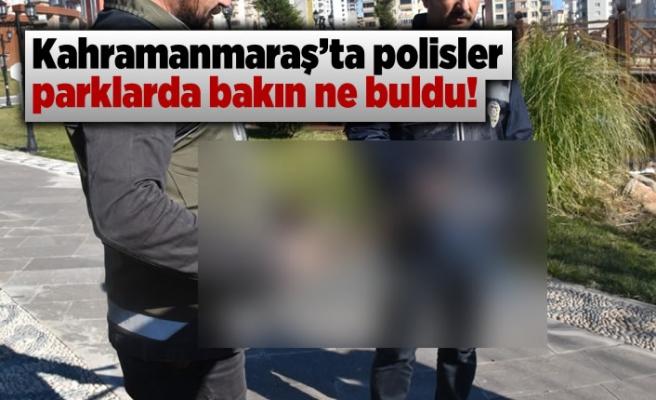 Kahramanmaraş'ta polisler parklarda bakın ne buldu!