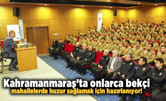 Kahramanmaraş'ta onlarca bekçi mahallelerde huzur sağlamak için hazırlanıyor!