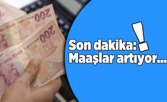 Milyonları ilgilendiren haber, maaşlar artıyor!