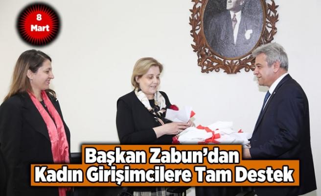 Başkan Zabun'dan Kadın girişimcilere tam destek!