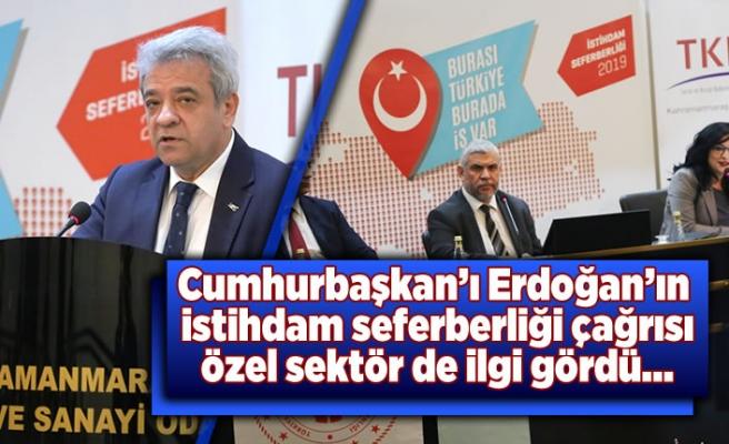 Cumhurbaşkanı Erdoğan'ın istihdam seferberliği çağrısı özel sektör de ilgi gördü!