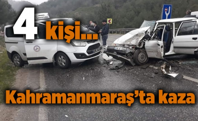 Kahramanmaraş'ta kaza, 4 kişi!