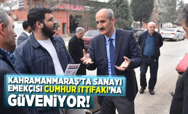 Kahramanmaraş'ta sanayi emekçisi Cumhur İttifakı'na güveniyor!