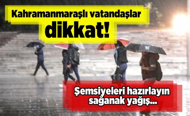 Kahramanmaraşlı vatandaşlar, hazırlanın sağanak yağış kapıda!