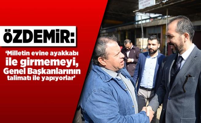 Özdemir: 'Milletin evine ayakkabı ile girmemeyi, Genel Başkanlarının talimatı ile yapıyorlar'
