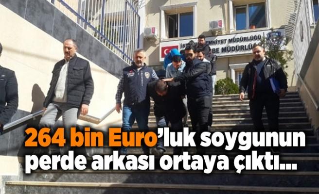 Polis 264 bin euro'luk soygunun oyununu çözdü!