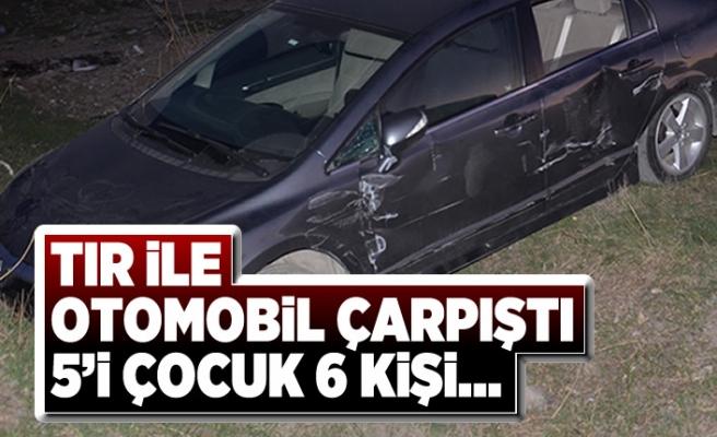 Tır ile otomobil çarpıştı feci kaza 5'i çocuk 6 kişi...