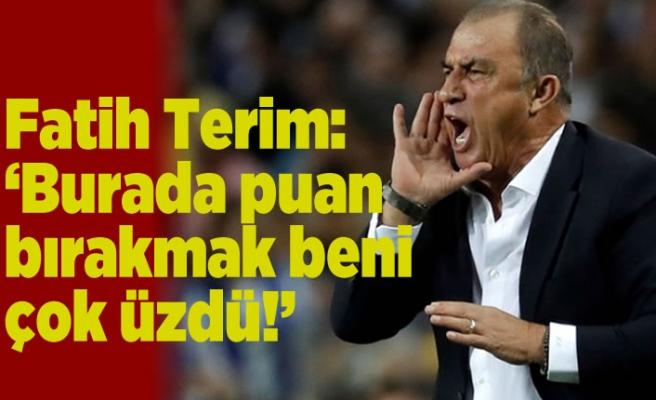 Fatih Terim: 'burada puan bırakmak beni çok üzdü!
