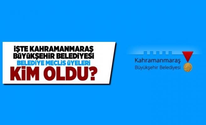 İşte Kahramanmaraş Büyükşehir Belediyesi Belediye Meclis Üyeleri kim oldu?