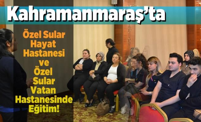Kahramanmaraş'ta Özel Sular Hayat Hastanesi Ve Özel Sular Vatan Hastanesinde eğitim verildi!