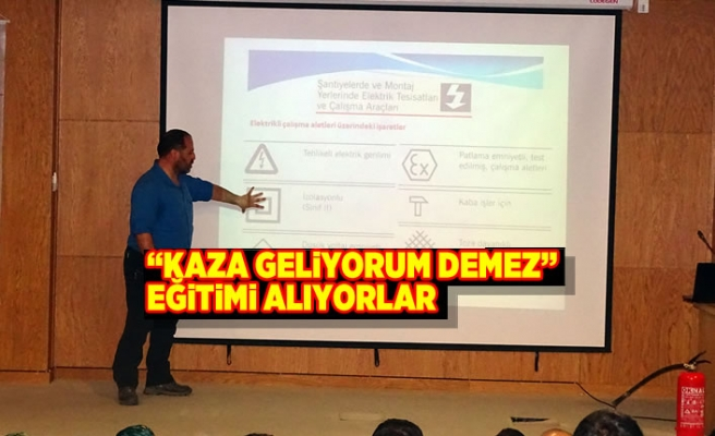 """""""KAZA GELİYORUM DEMEZ"""" EĞİTİMİ ALIYORLAR"""