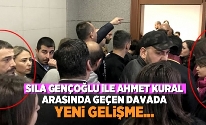 Sıla Gençoğlu ile Ahmet Kural arasında geçen davada yeni gelişme...