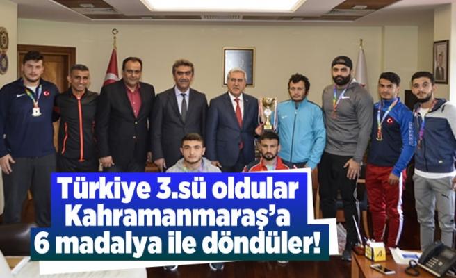 Türkiye 3.sü oldular Kahramanmaraş'a 6 madalya ile döndüler!